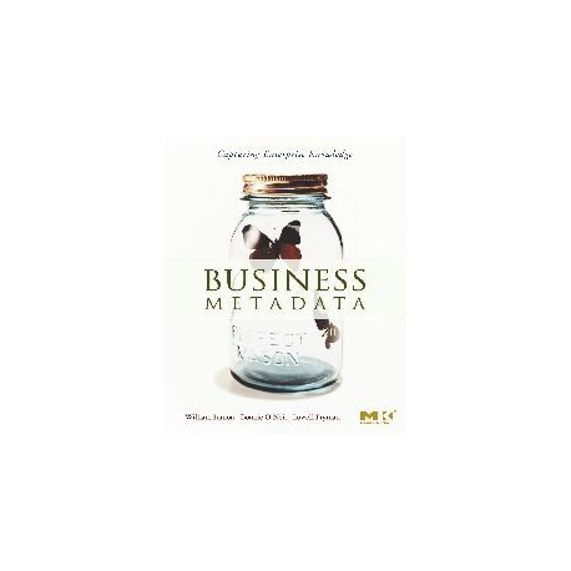 Business Metadata: Capturing Enterprise Knowledge