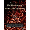 Foundations of Multidimensional and Metric Data Structures