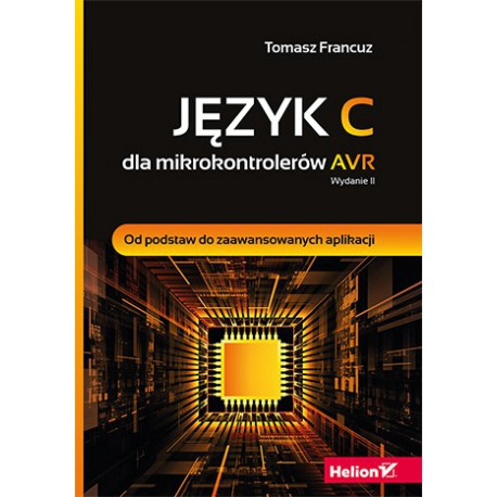 C language for AVR microcontrollers. From scratch to advanced applications. Edition II