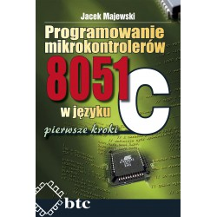Programowanie mikrokontrolerów 8051 w języku C, pierwsze kroki