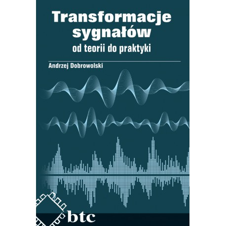 Transformations of signals - from theory to practice