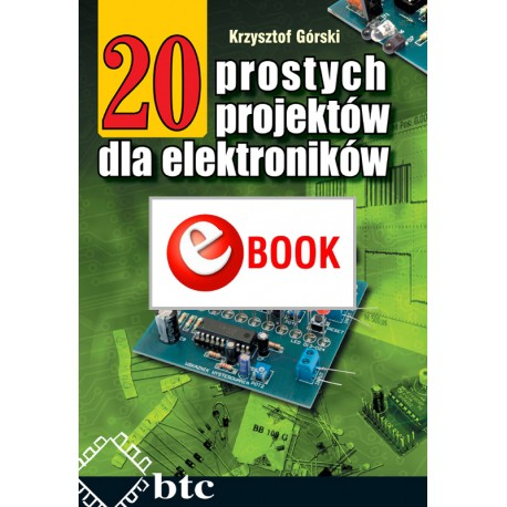 20 simple projects for electronics (e-book)