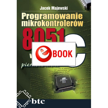 Programming 8051 microcontrollers in C language, first steps (e-book)