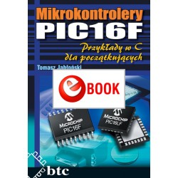 PIC16F microcontrollers. Examples in C for beginners (e-book)