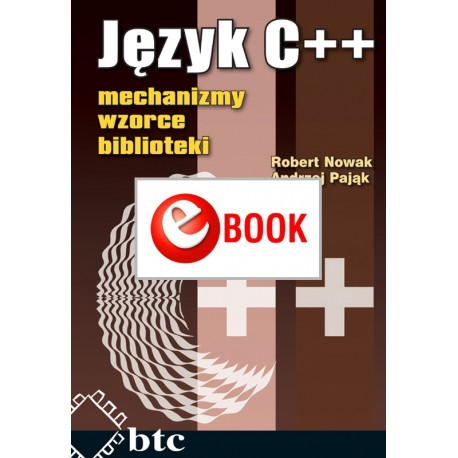 C ++ language: mechanisms, patterns, libraries (e-book)