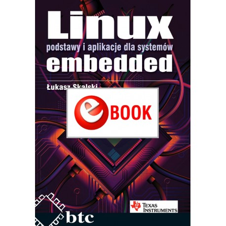 Linux. Basics and applications for embedded systems (e-book)