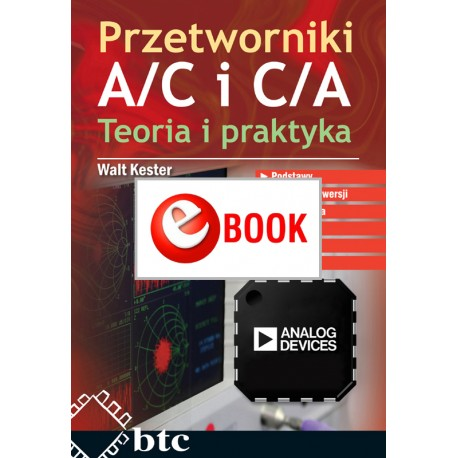 A / C and C / A converters. Theory and practice (e-book)
