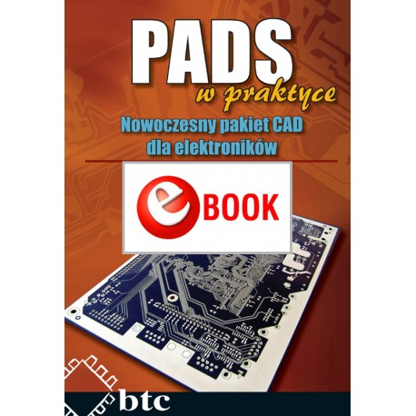 PADS in practice. A modern CAD package for electronics (e-book)