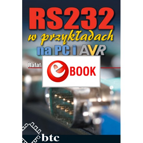 RS232 in examples on PC and AVR (e-book)