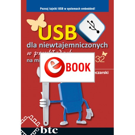 USB for the uninitiated in examples for STM32 microcontrollers (e-book)