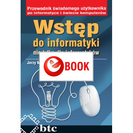 Introduction to computer science not only for IT specialists (e-book)