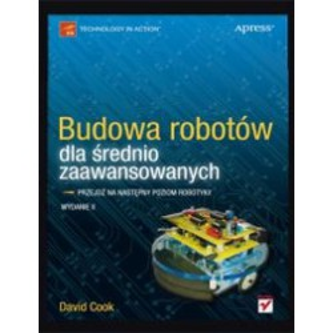 Budowa robotów dla średnio zaawansowanych. Wydanie II